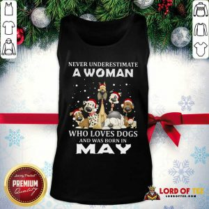 Never Underestimate A Woman Who Loves Dogs And Was Born In May Christmas Tank Top-Design By Lordoftee.com