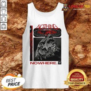 Nothing Nowhere Merch Tank Top - Desisn By Lordoftee.com