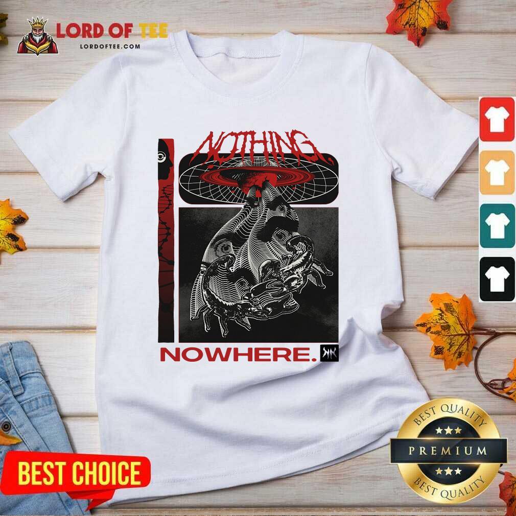 Nothing Nowhere Merch V-neck - Desisn By Lordoftee.com