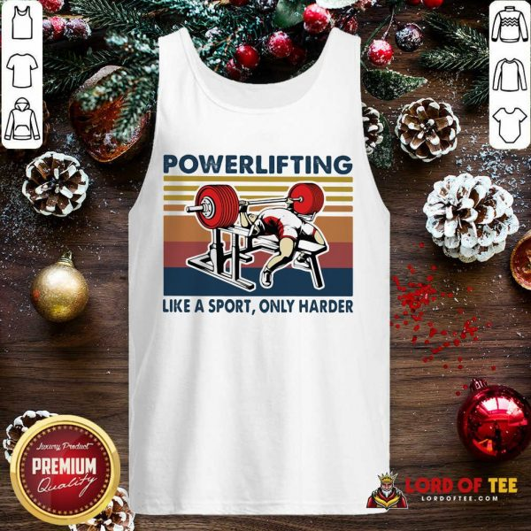 Powerlifting Like A Sport Only Harder Vintage Tank Top-Design By Lordoftee.com
