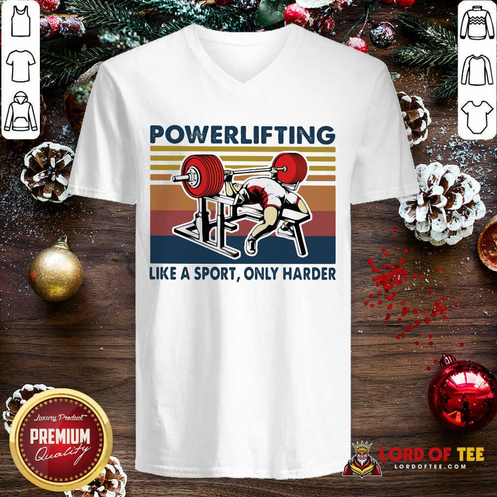 Powerlifting Like A Sport Only Harder Vintage  V-neck-Design By Lordoftee.com