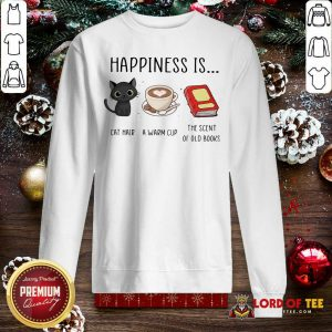 Happiness Is Cat Hair A Warm Cup The Scent Of Old Books Sweatshirt-Design By Lordoftee.com