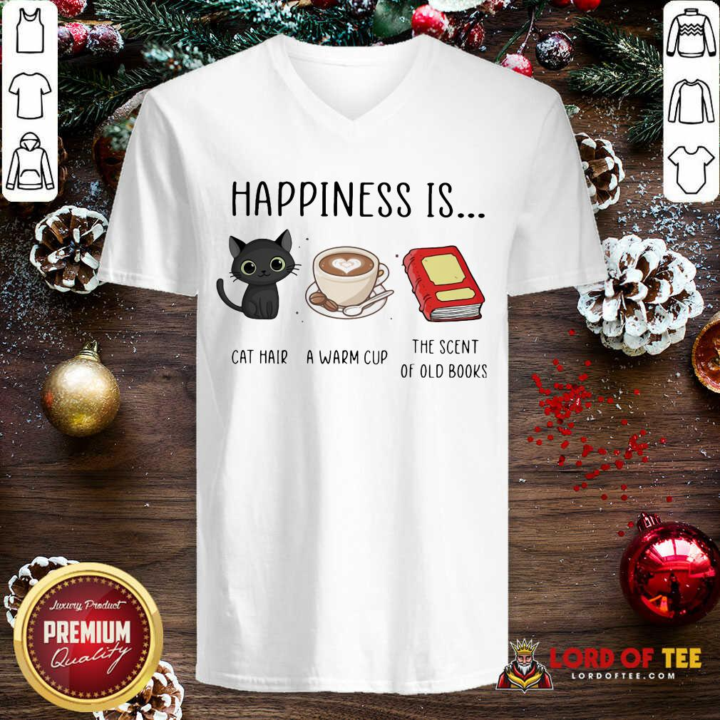 Happiness Is Cat Hair A Warm Cup The Scent Of Old Books V-neck-Design By Lordoftee.com