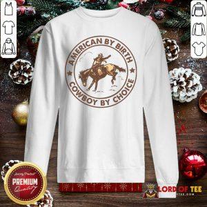 Perfect Horse American By Birth Cowboy By Choice Sweatshirt-Design By Lordoftee.com