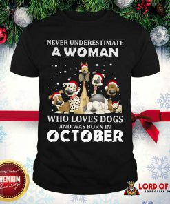 Never Underestimate A Woman Who Loves Dogs And Was Born In October Christmas Shirt-Design By Proposetees.com