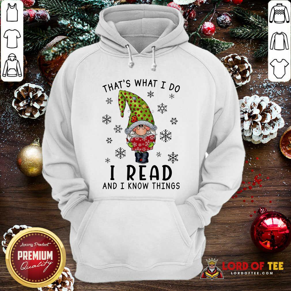 That's What I Do I Read And I Know Things  Hoodie-Design By Lordoftee.com