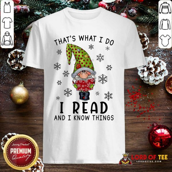 That's What I Do I Read And I Know Things Shirt-Design By Lordoftee.com