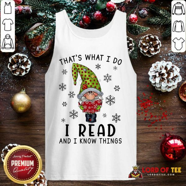 That's What I Do I Read And I Know Things Tank Top-Design By Lordoftee.com