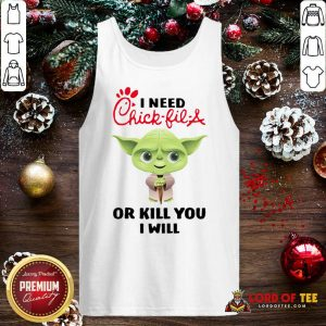 Baby Yoda I Need A Chick-Fil-A Or Kill You I Will Tank Top - Design By Lordoftee.com