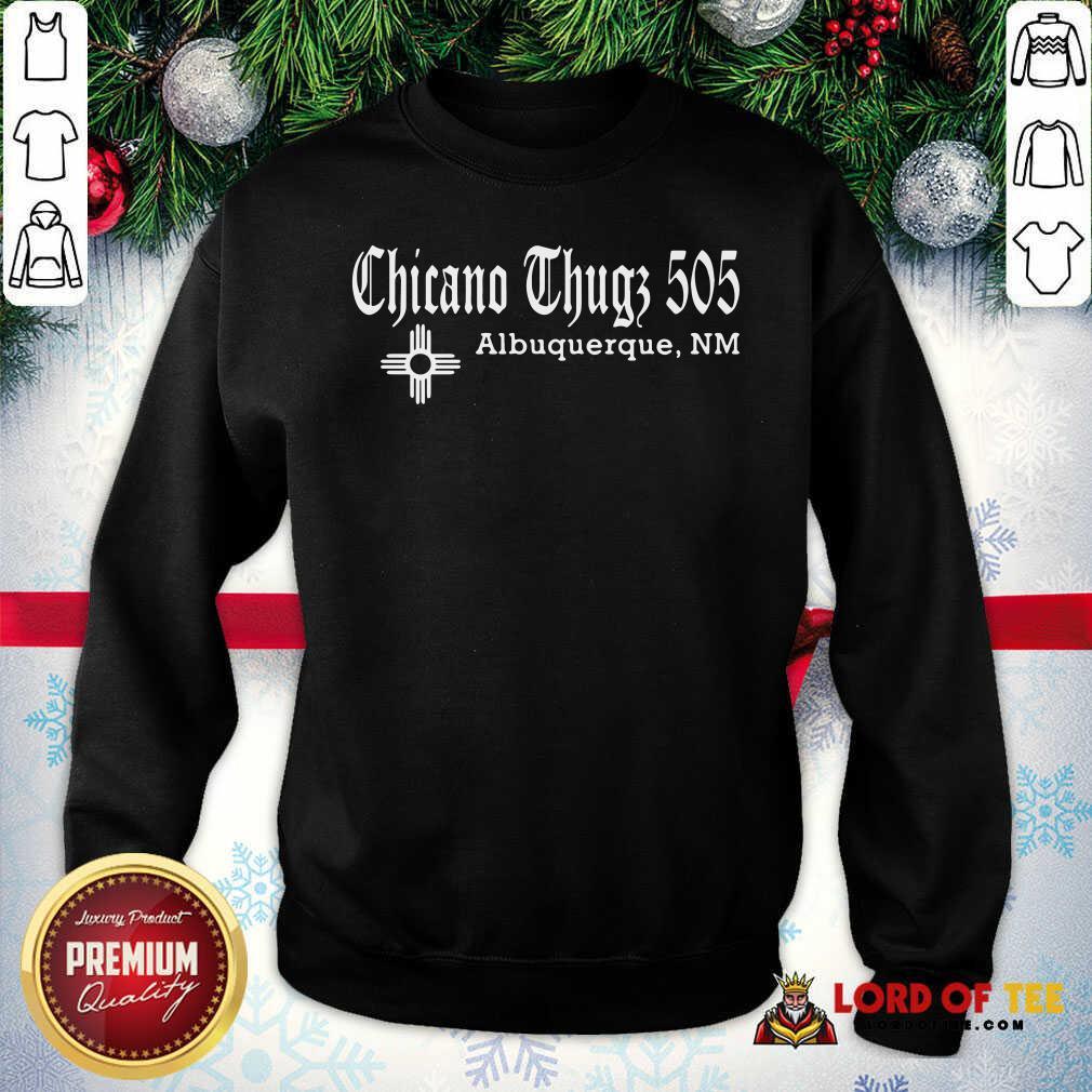 Chicano Thugs 5O5 Albuquerque Nm Sweatshirt-Design By Lordoftee.com