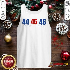 44 45 46 Two Steps Forward One Step Back Two Steps Forward Elect Tank Top - Design By Lordoftee.com