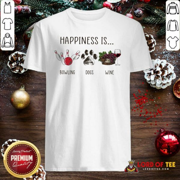 Happiness Is Bowling Dogs Wine Shirt-Design By Lordoftee.com