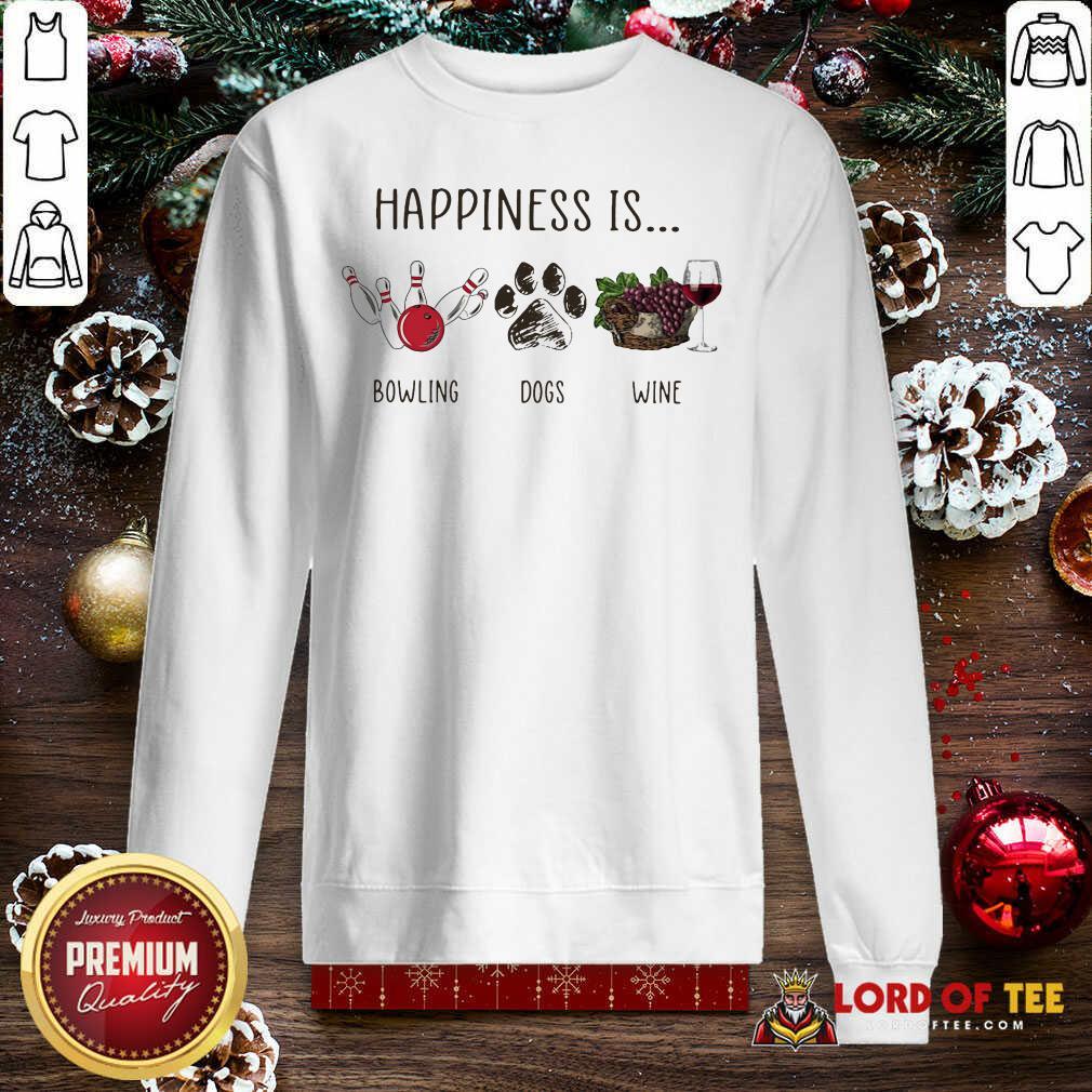 Happiness Is Bowling Dogs Wine Sweatshirt-Design By Lordoftee.com