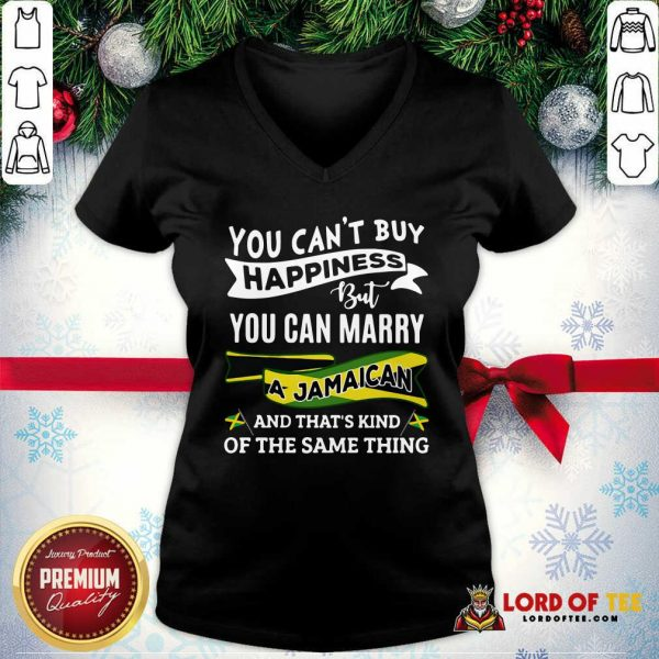 You Can't Buy Happiness But You Can Marry A Jamaican And That's Kinda The Same Thing V-neck-Design By Lordoftee.com