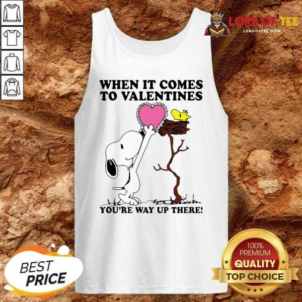 Snoopy And Woodstock When It Comes To Valentines Youre Way Up There Valentines Day Tank Top - Desisn By Lordoftee.com