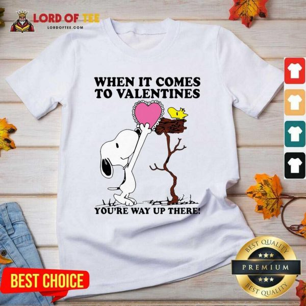 Snoopy And Woodstock When It Comes To Valentines Youre Way Up There Valentines Day V-neck - Desisn By Lordoftee.com