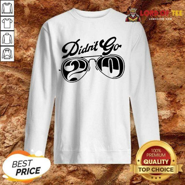 Rut Daniels Didnt go 20 Sweatshirt