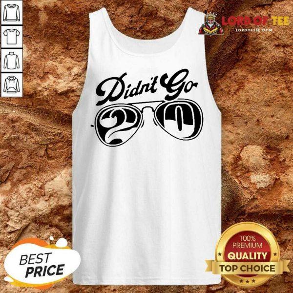 Rut Daniels Didnt go 20 Tank Top
