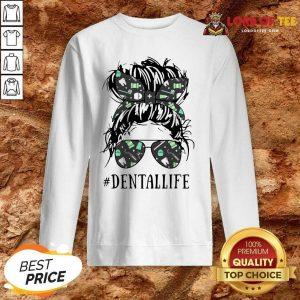 Women Dental Life Sweatshirt - Desisn By Lordoftee.com