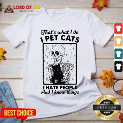 Skeleton Hug Cat Thats What I Do I Pet Cats I Hate People And I Know Things V-neck