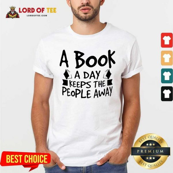 A Book A Day Keeps The People Away Shirt - Desisn By Lordoftee.com