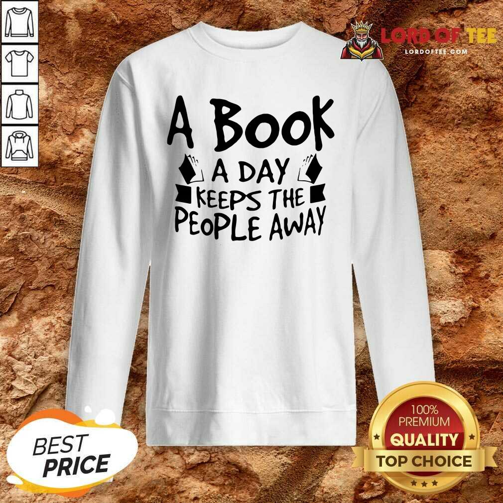 A Book A Day Keeps The People Away Sweatshirt - Desisn By Lordoftee.com