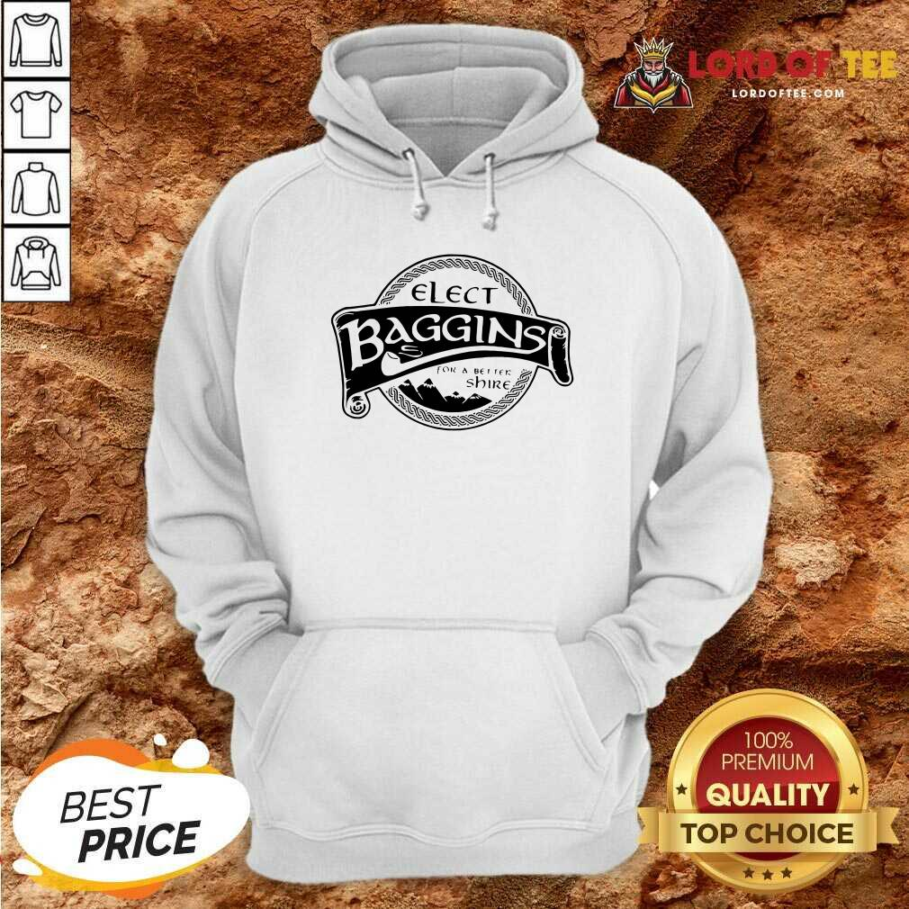 Elect Baggins For A Better Shire Hoodie - Desisn By Lordoftee.com