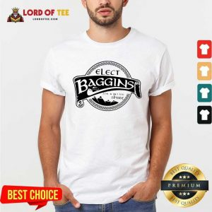 Elect Baggins For A Better Shire Shirt - Desisn By Lordoftee.com