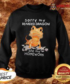 Sorry My Bearded Dragon Ate My Homework Sweatshirt - Desisn By Lordoftee.com