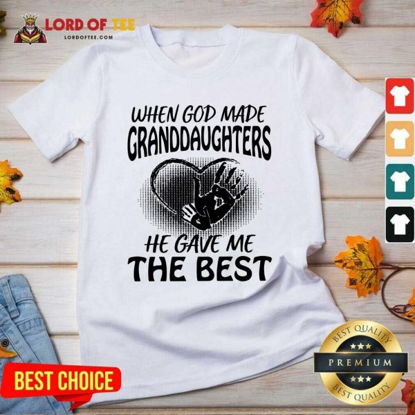 When God Made Granddaughters He Gave Me The Best V-neck - Desisn By Lordoftee.com
