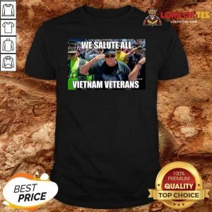 We Salute All Vietnam Veterans Shirt - Desisn By Lordoftee.com