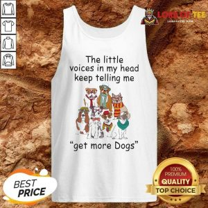 The Little Voice In My Head Keep Telling Me Get More Dogs Tank Top - Desisn By Lordoftee.com