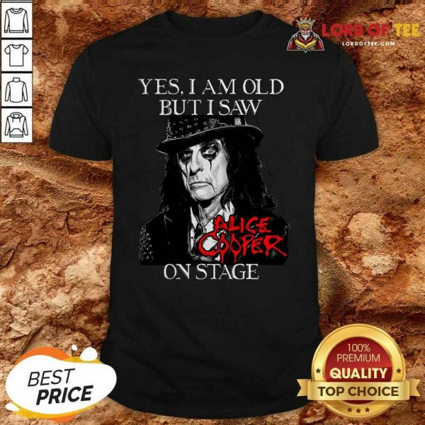 Yes I Am Old But I Saw Alice Cooper On Stage Signature Shirt - Desisn By Lordoftee.com