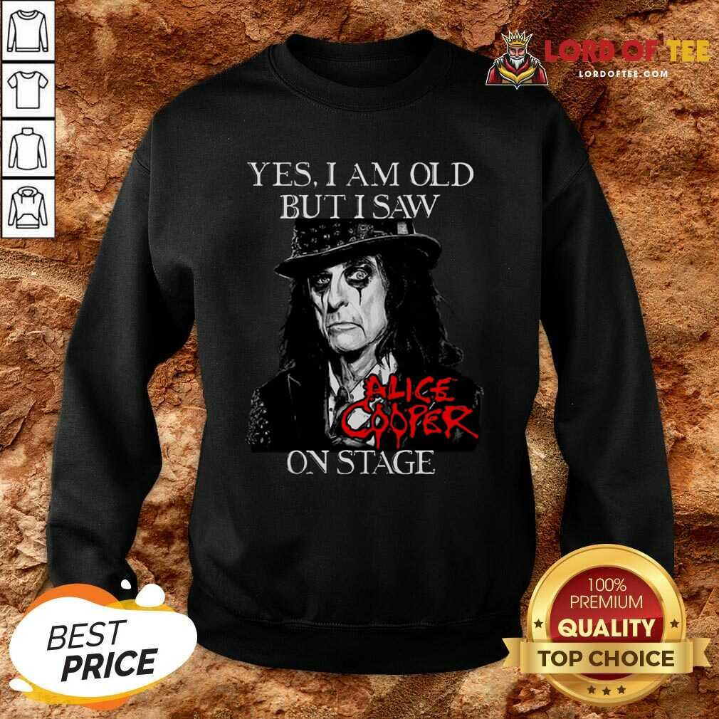 Yes I Am Old But I Saw Alice Cooper On Stage Signature Sweatshirt - Desisn By Lordoftee.com