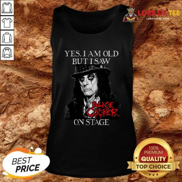 Yes I Am Old But I Saw Alice Cooper On Stage Signature Tank Top - Desisn By Lordoftee.com