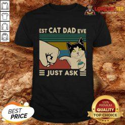Best Cat Dad Ever Just Ask Vintage Shirt