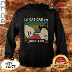 Best Cat Dad Ever Just Ask Vintage Sweatshirt
