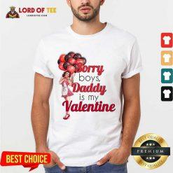 Sorry Boys Daddy Is My Valentine Essential Shirt