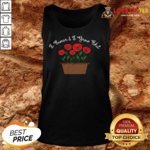 Awesome Flower I Swear and I Grow Shit Tank Top