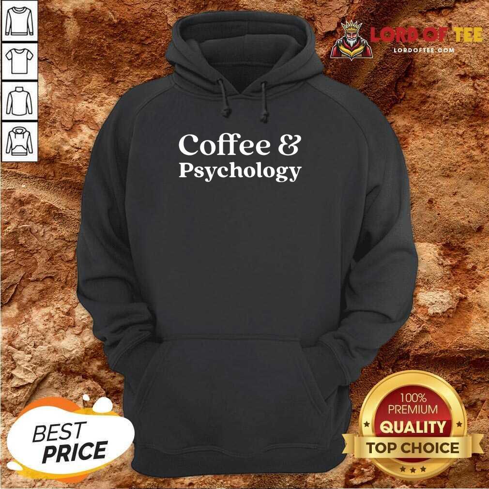 Nice Coffee and Psychology Hoodie