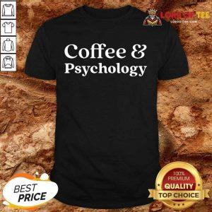 Nice Coffee and Psychology Shirt