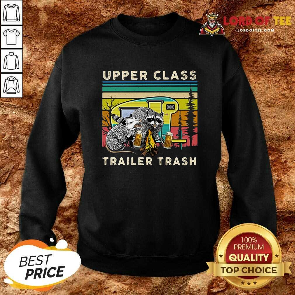 Official Raccoons And Opossums Upper Class Trailer Trash Sweatshirt
