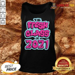 Perfect The Fresh Class Of 2021 Tank Top