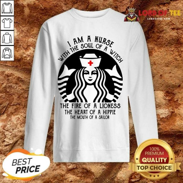 Top Starbuck Nurse I Am A Nurse With The Soul Of A Witch Sweatshirt