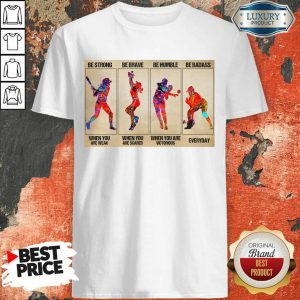 Funny Baseball Be Strong When You Are Weak Horizontal Poster Shirt