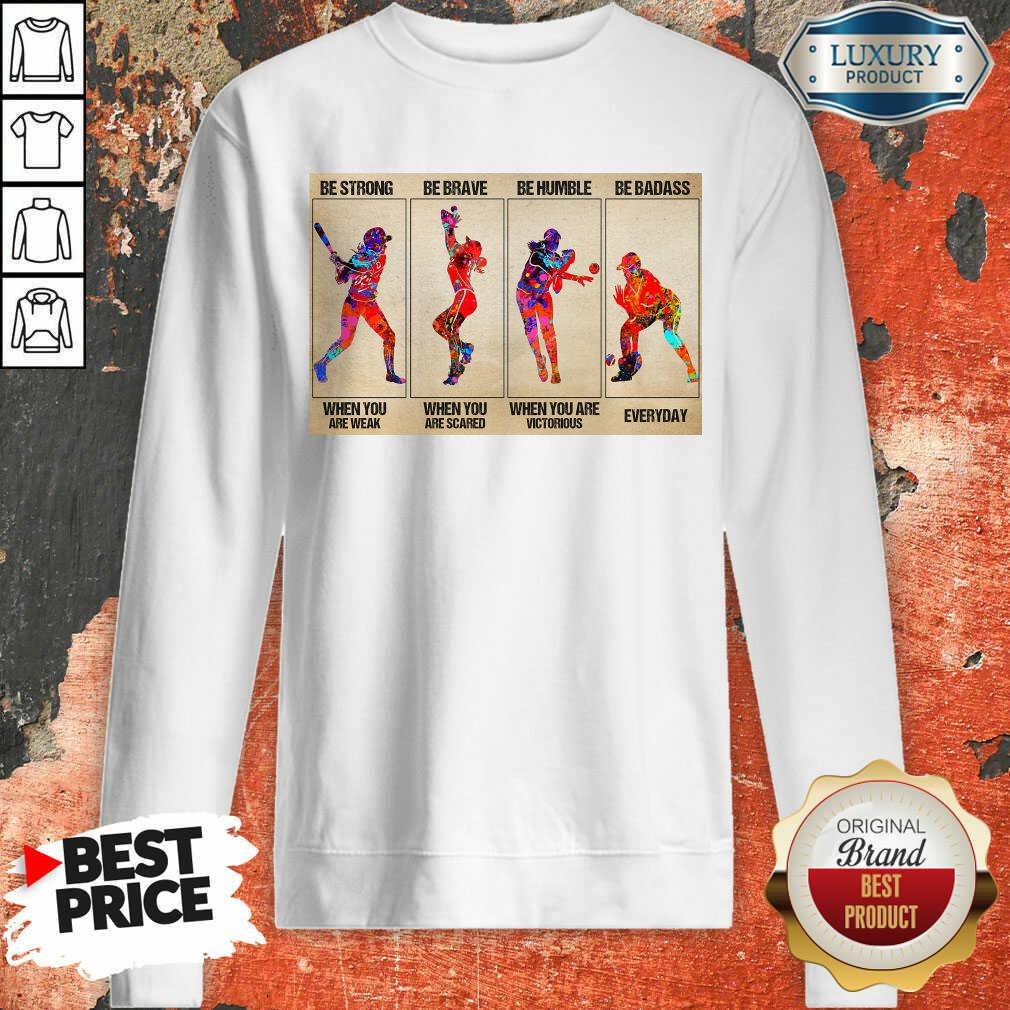 Funny Baseball Be Strong When You Are Weak Horizontal Poster Sweashirt