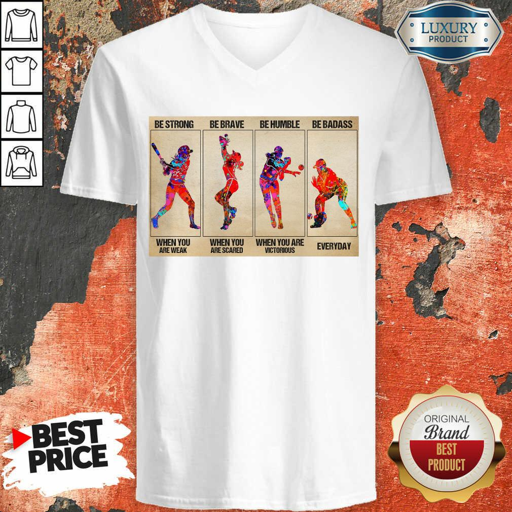 Funny Baseball Be Strong When You Are Weak Horizontal Poster V-neck