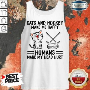 Funny Cats And Hockey Make Me Happy Humans Make My Head Hurt Tank Top