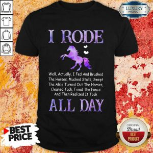 Funny Horse I Rode All Day Shirt