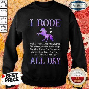 Funny Horse I Rode All Day Sweashirt
